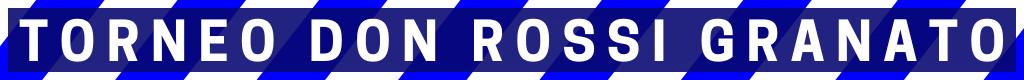 TORNEO DON ROSSI GRANATO